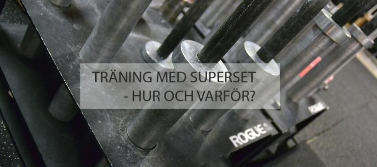 Träningsprogram med superset: så här använder du superset i träningen